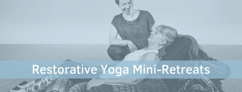 Restorative Yoga Mini-Retreats banner